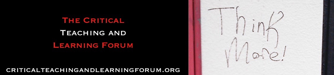 The Critical Teaching and Learning Forum